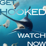 Get Hooked! Watch Now!